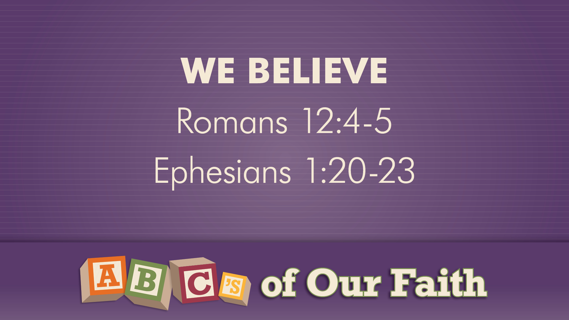 ABCs of our faith series scripture 8.23