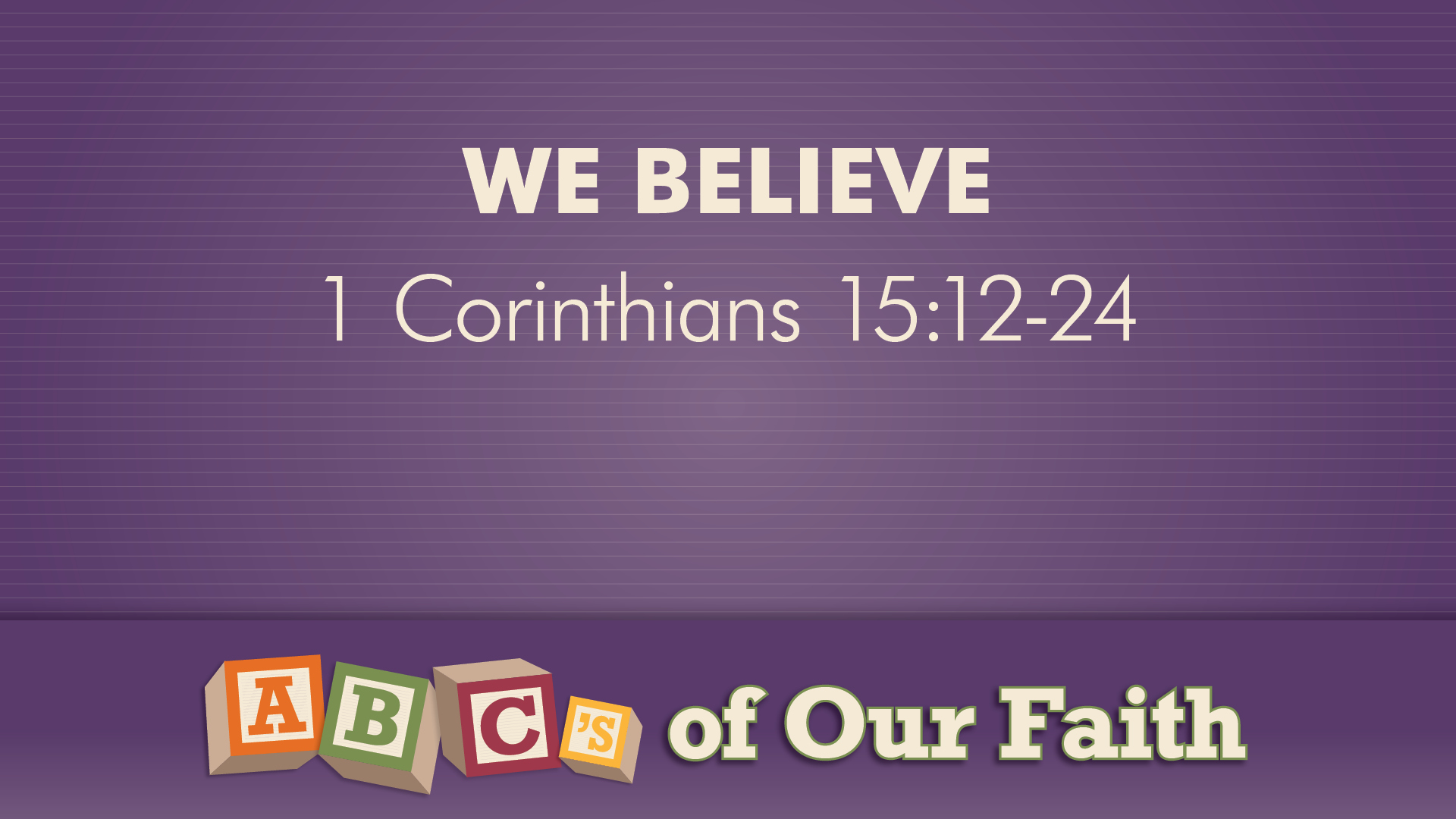 ABCs of our faith series scripture 8.30